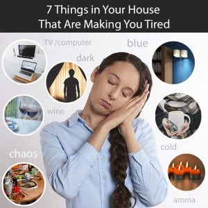 Why your house is making you tired