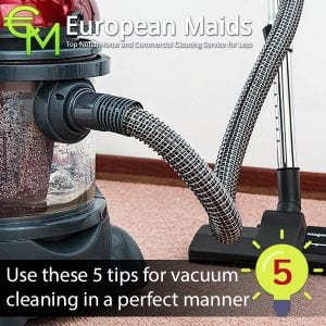 Use these 5 Tips for Vacuum Cleaning in a Perfect Manner