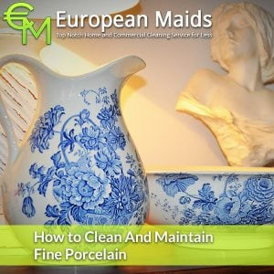 How to Clean Fine Porcelain