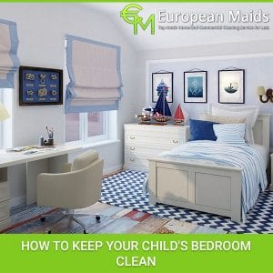 How to Keep Your Child's Bedroom Clean