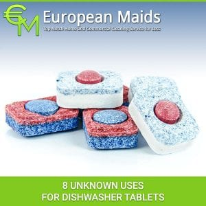 8 Unknown Uses For Dishwasher Tablets