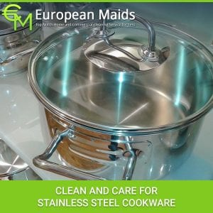 Clean and Care for Stainless Steel Cookware