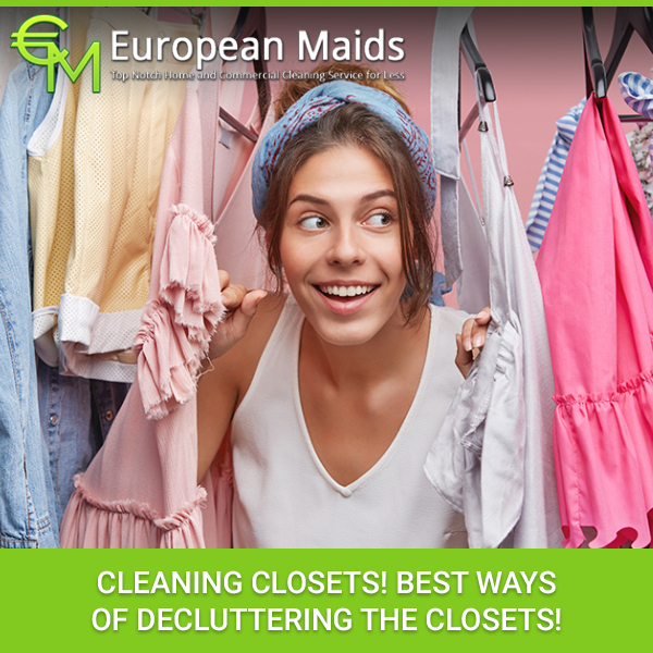 Cleaning Closets! Best Ways Of Decluttering The Closets!